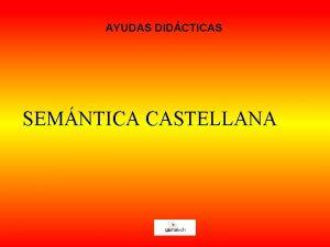 AYUDAS DIDCTICAS SEMNTICA CASTELLANA GRAMTICA LA COMUNICACIN ORGANIZACIN