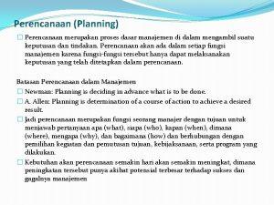 Perencanaan Planning Perencanaan merupakan proses dasar manajemen di