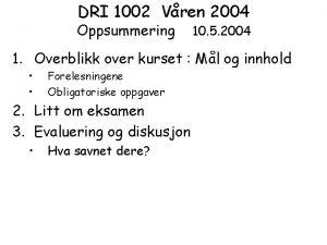 DRI 1002 Vren 2004 Oppsummering 10 5 2004