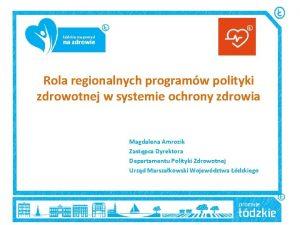 Rola regionalnych programw polityki zdrowotnej w systemie ochrony