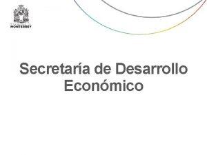 Secretara de Desarrollo Econmico Secretara de Desarrollo Econmico