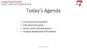 Todays Agenda IP as a source of innovation