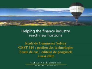 Helping the finance industry reach new horizons Ecole