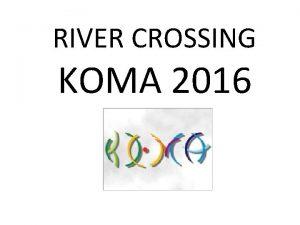 RIVER CROSSING KOMA 2016 http matematyczny blox plresourcekoza