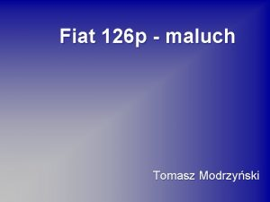 Fiat 126 p maluch Tomasz Modrzyski Oto historia