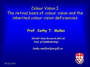 Colour Vision I The retinal basis of colour