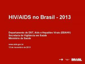 HIVAIDS no Brasil 2013 Departamento de DST Aids