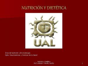 NUTRICIN Y DIETTICA rea de Nutricin y Bromatologa