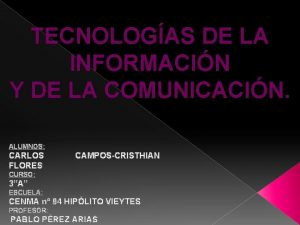 TECNOLOGAS DE LA INFORMACIN Y DE LA COMUNICACIN