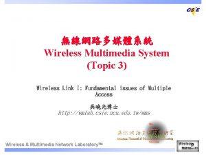 Wireless Multimedia System Topic 3 Wireless Link I