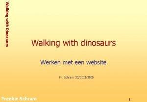 Walking with Dinosaurs Walking with dinosaurs Werken met