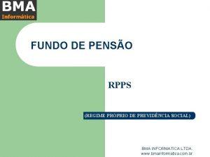 FUNDO DE PENSO RPPS REGIME PRPRIO DE PREVIDNCIA