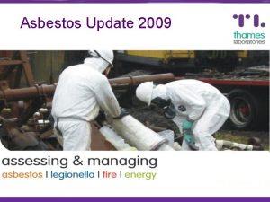 Asbestos Update 2009 Asbestos Update 2009 Introduction Update