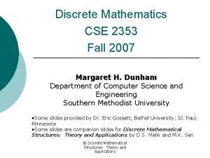 Discrete Mathematics CSE 2353 Fall 2007 Margaret H