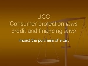 UCC Consumer protection laws credit and financing laws