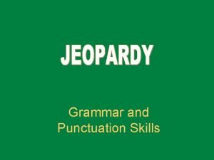 Grammar and Punctuation Skills Quotations Spelling Capitalization Punctuation