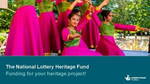 The National Lottery Heritage Funding for your heritage
