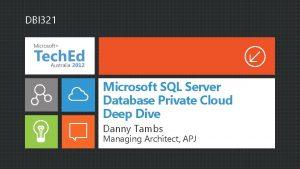 DBI 321 Microsoft SQL Server Database Private Cloud