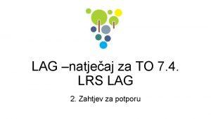LAG natjeaj za TO 7 4 LRS LAG