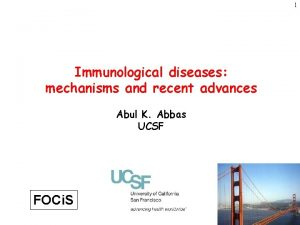 1 Immunological diseases mechanisms and recent advances Abul