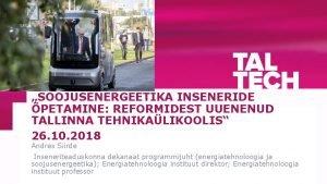 SOOJUSENERGEETIKA INSENERIDE PETAMINE REFORMIDEST UUENENUD TALLINNA TEHNIKALIKOOLIS 26