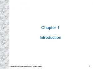 Chapter 1 Introduction Copyright 2009 Pearson AddisonWesley All