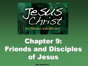 Chapter 9 Friends and Disciples of Jesus Ave