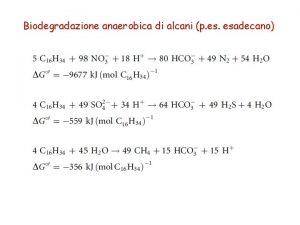 Biodegradazione anaerobica di alcani p esadecano Degradazione anaerobica