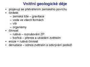 Vnitn geologick dje projevuj se petvenm zemskho povrchu