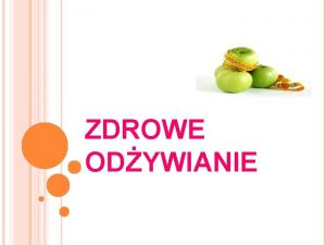 ZDROWE ODYWIANIE ODYWIANIE Zdrowie odywianie jest to proces