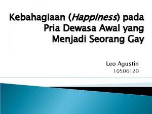 Kebahagiaan Happiness pada Pria Dewasa Awal yang Menjadi