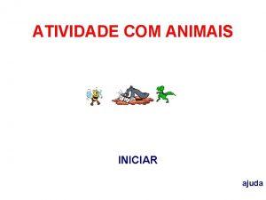 ATIVIDADE COM ANIMAIS COM QUE LETRA COMEA ATIVIDADE