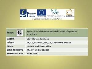 KOLA Gymnzium Chomutov Mosteck 3000 pspvkov organizace AUTOR