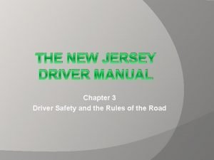 THE NEW JERSEY DRIVER MANUAL Chapter 3 Driver