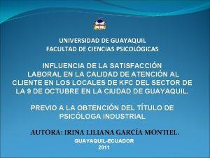 UNIVERSIDAD DE GUAYAQUIL FACULTAD DE CIENCIAS PSICOLGICAS INFLUENCIA