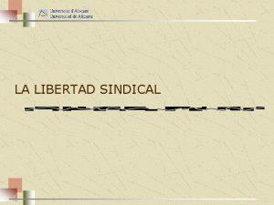 LA LIBERTAD SINDICAL 1 La libertad sindical titularidad