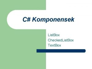 C Komponensek List Box Checked List Box Text
