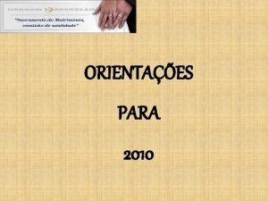 ORIENTAES PARA 2010 EQUIPES DE NOSSA SENHORA COMUNIDADES