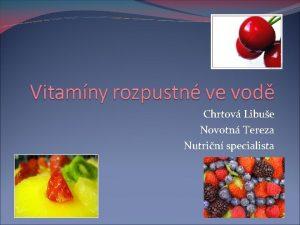 Chrtov Libue Novotn Tereza Nutrin specialista Vitamny Nezbytn