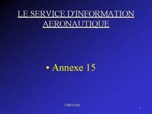LE SERVICE DINFORMATION AERONAUTIQUE Annexe 15 CISPN 14300