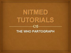 NITMED TUTORIALS THE WHO PARTOGRAPH PARTOGRAPH NITMED TUTORIALS