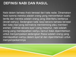 DEFINISI NABI DAN RASUL Nabi dalam bahasa Arab
