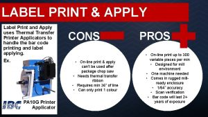 LABEL PRINT APPLY Label Print and Apply uses
