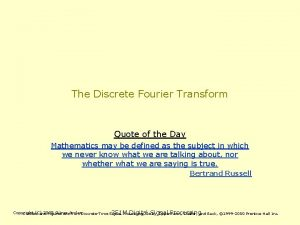 The Discrete Fourier Transform Quote of the Day