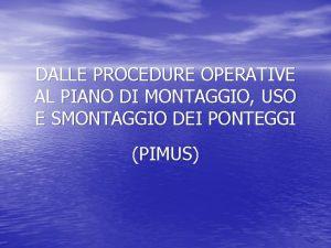 DALLE PROCEDURE OPERATIVE AL PIANO DI MONTAGGIO USO