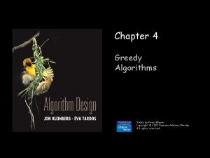 Chapter 4 Greedy Algorithms Slides by Kevin Wayne