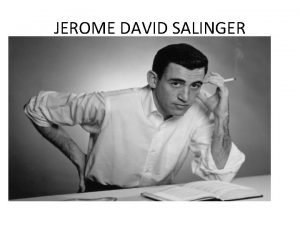JEROME DAVID SALINGER Biografa 1 Naci en Nueva