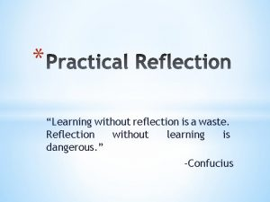 Learning without reflection is a waste Reflection without