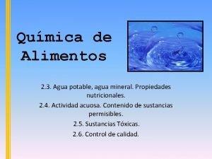 Qumica de Alimentos 2 3 Agua potable agua