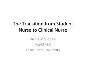 The Transition from Student Nurse to Clinical Nurse